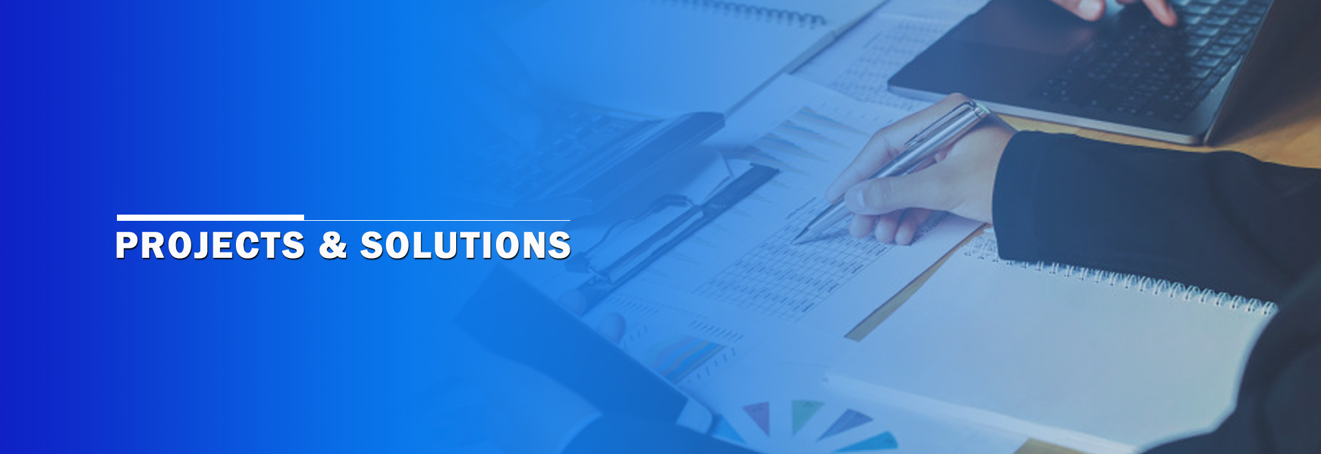 PROJECTS & SOLUTIONS